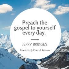 preach gospel to self